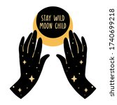stay wild moon child.... | Shutterstock .eps vector #1740699218