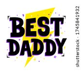 best daddy. cute print for... | Shutterstock .eps vector #1745841932