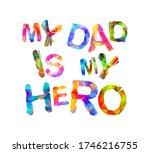 my dad is my hero. vector... | Shutterstock .eps vector #1746216755