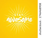 stay awesome  stay cool ...   Shutterstock .eps vector #1746468908