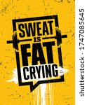 sweat is fat crying. inspiring... | Shutterstock .eps vector #1747085645