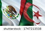Mexico And Algeria Flags. 3d...