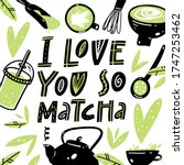 """i love you so matcha"" hand...   Shutterstock .eps vector #1747253462"