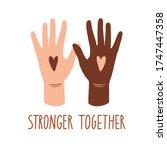 stronger together. no racism... | Shutterstock .eps vector #1747447358