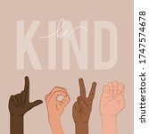 be kind  hands gestures  black... | Shutterstock .eps vector #1747574678