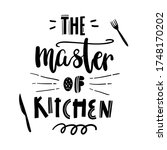 The Master Of Kitchen. Hand...