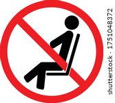 No Sitting. Do Not Sit Here. Do ...
