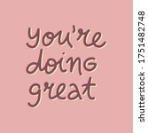 you're doing great motivational ... | Shutterstock .eps vector #1751482748