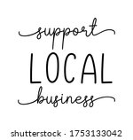 Support Local Business. Hand...