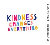 kindness changes everything.... | Shutterstock .eps vector #1753427045