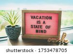Vacation Is A State Of Mind...