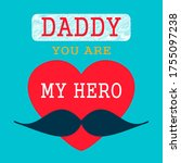 Dad You Are My Hero. Father\'s...