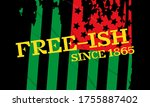 juneteenth freedom day. african ... | Shutterstock .eps vector #1755887402