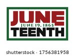 juneteenth freedom day. june 19 ... | Shutterstock .eps vector #1756381958