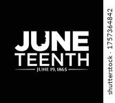 juneteenth. june 19  1865.... | Shutterstock .eps vector #1757364842