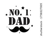 father's day quote  no.1 dad... | Shutterstock .eps vector #1758327005
