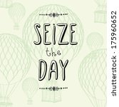 seize the day inspiration hand... | Shutterstock .eps vector #175960652