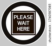 Please Wait Here. Round...