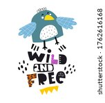 wild and free. funny bird  hand ... | Shutterstock .eps vector #1762616168
