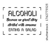 alcohol  because no great... | Shutterstock .eps vector #1762775525