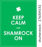 keep calm and shamrock on  ... | Shutterstock . vector #176304152