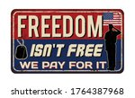 freedom isn't free. we pay for... | Shutterstock .eps vector #1764387968