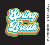 spring break vintage t shirt... | Shutterstock .eps vector #1766466572