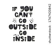 If You Cant Go Outside Go...