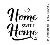 home sweet home calligraphy... | Shutterstock .eps vector #1767486452