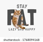 fat  lazy   happy slogan with... | Shutterstock .eps vector #1768094168