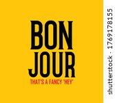 bonjour that's fancy 'hey'...   Shutterstock .eps vector #1769178155
