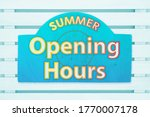 Summer Opening Hours Type...