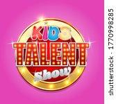 kids talent show logo ... | Shutterstock .eps vector #1770998285