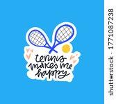 tennis makes me happy handdrawn ...   Shutterstock .eps vector #1771087238