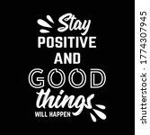 Stay Positive And Good Things...