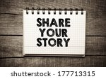 share your story written on the ... | Shutterstock . vector #177713315