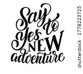 say yes to new adventure  ... | Shutterstock .eps vector #1778223725