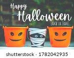 Happy Halloween  Trick Or Treat ...