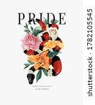 pride slogan with king snake... | Shutterstock .eps vector #1782105545