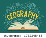 """Geography. Open book with hand drawn word """"geography"""" and doodle. School subject or scientifical concept"""