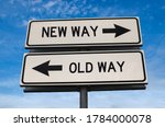 New way versus old way road...