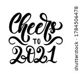 cheers to 2021 lettering... | Shutterstock .eps vector #1784506478