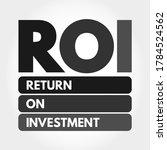 Roi   Return On Investment...
