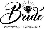 Bride. Wedding Quote. Diamond...