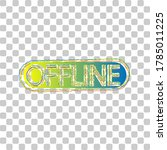offline sign. blue to green... | Shutterstock .eps vector #1785011225