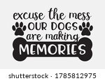 excuse the mess our dogs are... | Shutterstock .eps vector #1785812975