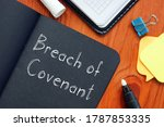 Small photo of Breach of Covenant is shown on the conceptual business photo