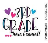 3rd grade here i come t shirt... | Shutterstock .eps vector #1788562202