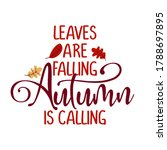 leaves are falling  autumn is... | Shutterstock .eps vector #1788697895