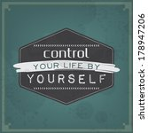 control your life by yourself.... | Shutterstock . vector #178947206
